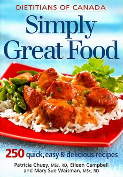 Simply Great Food: 250 Quick, Easy & Delicious Recipes