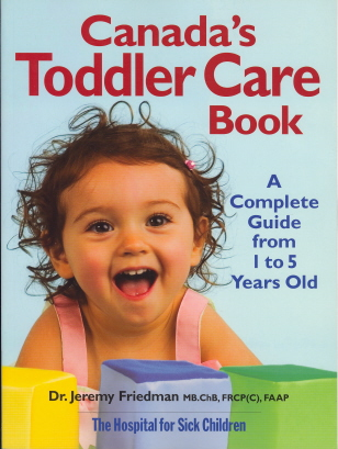 Canada's Toddler Care Book: A Complete Guide from 1 to 5 Years Old