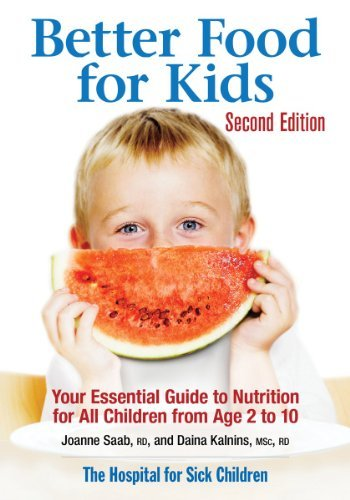 Better Food for Kids: Your Essential Guide to Nutrition for All Children from Age 2 to 10 (2nd Edition)