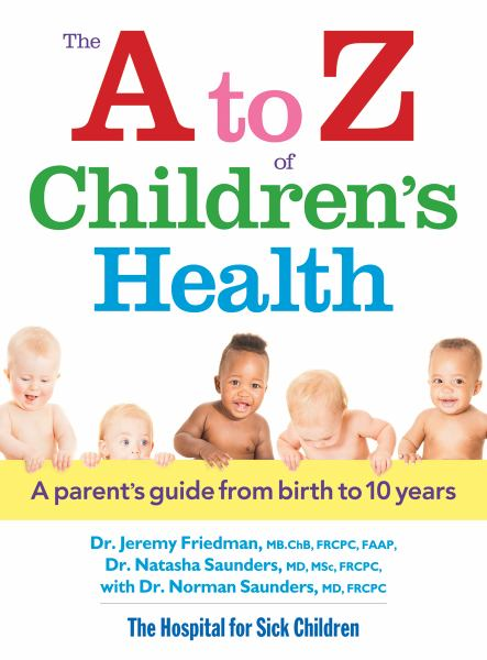 The A to Z of Children's Health: A Parent's Guide from Birth to 10 Years