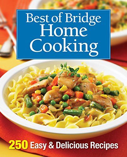 Home Cooking: 250 Easy and Delicious Recipes (Best of Bridge)