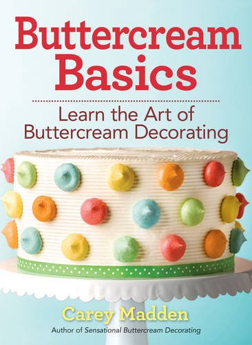 Buttercream Basics: Learn the Art of Buttercream Decorating