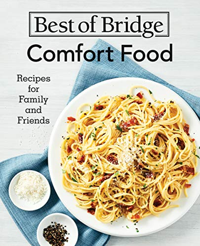 Comfort Food: Recipes for Family and Friends (Best of Bridge)