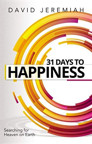 31 Days to Happiness: How to Find What Really Matters in Life (Paperback)