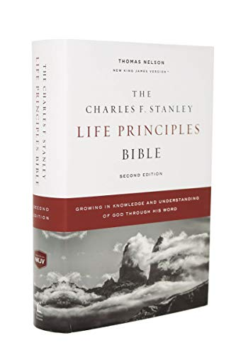 NKJV The Charles F. Stanley Life Principles Bible: Growing in Knowledge and Understanding of God Through His Words (2nd Edition)