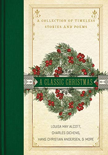 A Classic Christmas: A Collection of Timeless Stories and Poems (Hardcover)