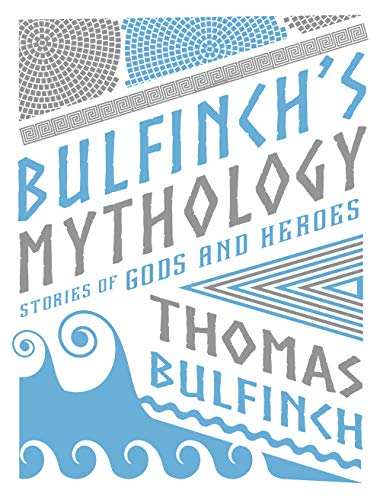 Bulfinch's Mythology: Stories of Gods and Heroes (Knickerbocker Classics)