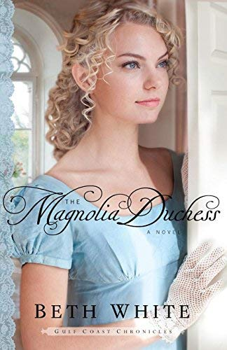 The Magnolia Duchess (Gulf Coast Chronicles, Bk. 3)