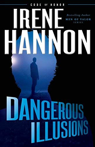 Dangerous Illusions (Code of Honor, Bk. 1)