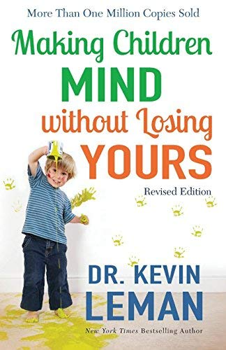 Making Children Mind Without Losing Yours (Revised Edition)