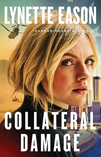 Collateral Damage (Danger Never Sleeps, Bk. 1)