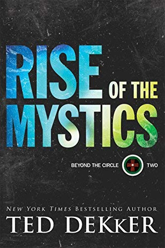 Rise of the Mystics (Beyond the Circle, Bk. 2)