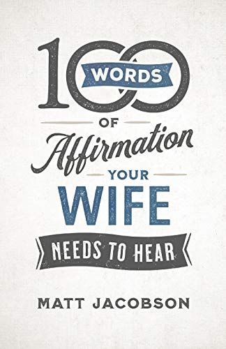 100 Words of Affirmation Your Wife Needs to Hear (Paperback)