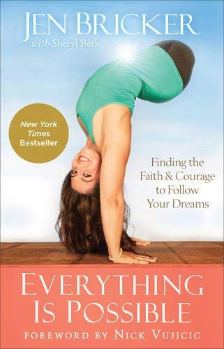 Everything Is Possible: Finding the Faith and Courage to Follow Your Dreams