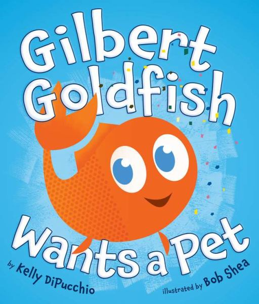 Gilbert Goldfish Wants a Pet