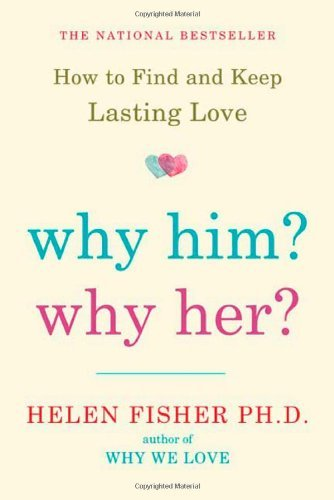Why Him? Why Her?: How to Find and Keep Lasting Love