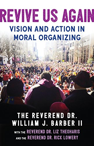 Revive Us Again: Vision and Action in Moral Organizing