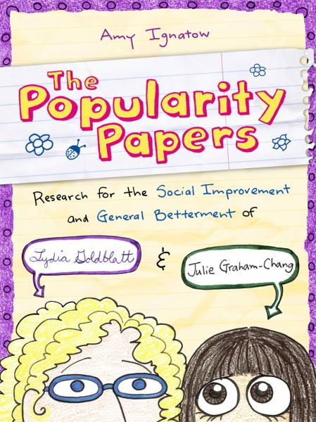 The Popularity Papers: Research for the Social Improvement and General Betterment of Lydia Goldblatt & Julie Graham-Chang (Popularity Papers, Bk. 1)