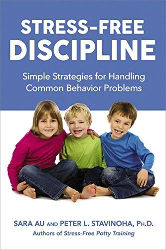 Stress-Free Discipline: Simple Strategies for Handling Common Behavior Problems