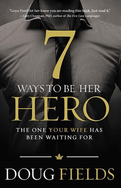 7 Ways to Be Her Hero (Paperback)