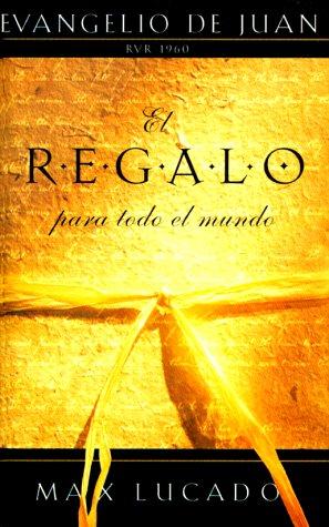 El Regalo para Todo el Mundo (Evangelio de Juan, RVR 1960)