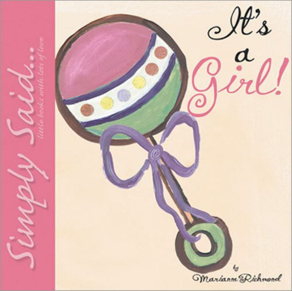 It's a Girl: Simply Said...Little Books with Lots of Love