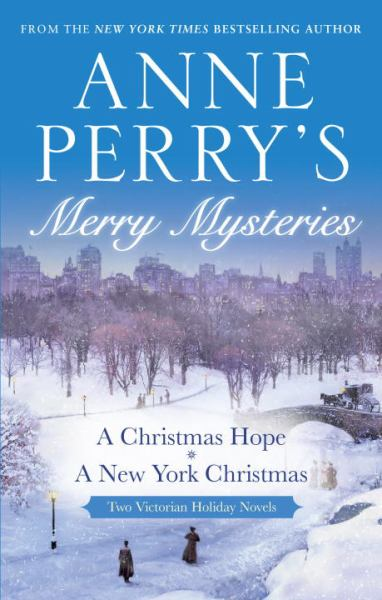 Anne Perry's Merry Mysteries: A Christmas Hope/ A New York Christmas