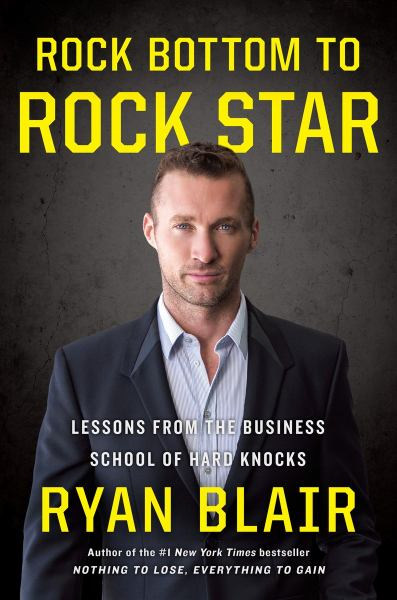 Rock Bottom to Rock Star: Lessons From the Business School of Hard Knocks