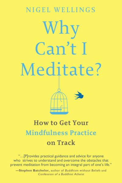 Why Can't I Meditate? How to Get Your Mindfulness Practice on Track