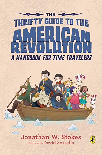 The Thrifty Guide to the American Revolution: A Handbook for Time Travelers (The Thrifty Guides, Bk. 2)