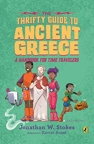 The Thrifty Guide to Ancient Greece: A Handbook for Time Travelers (The Thrifty Guides, Bk. 3)