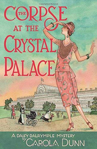 The Corpse at the Crystal Palace (Daisy Dalrymple Mysteries, Bk. 23)