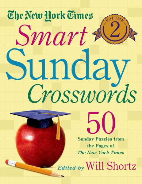 The New York Times Smart Sunday Crosswords Volume 2