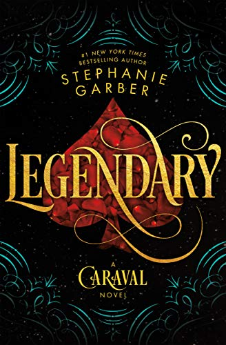 Legendary (Caraval Series, Bk. 2)