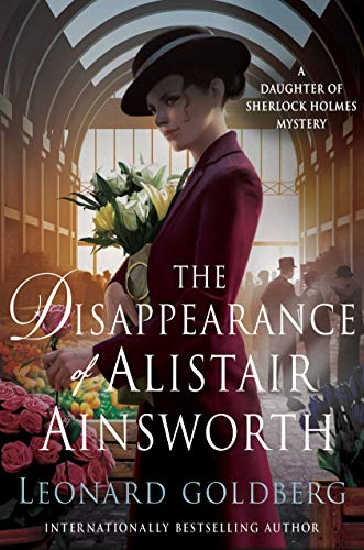 The Disappearance of Alistair Ainsworth (The Daughter of Sherlock Holmes Mysteries, Bk. 3)
