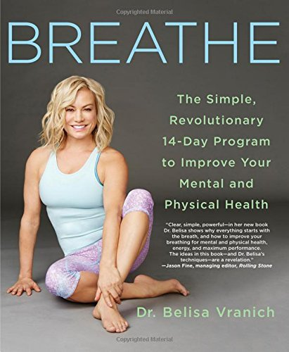 Breathe: The Simple, Revolutionary 14-Day Program to Improve Your Mental and Physical Health (Softcover)