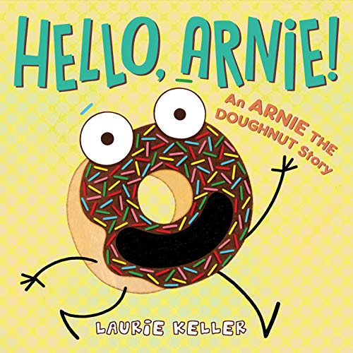 Hello, Arnie! (The Adventures of Arnie the Doughnut,  Bk. 5)