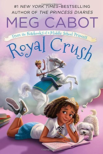 Royal Crush (From the Notebooks of a Middle School Princess, Bk. 3)