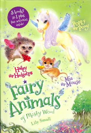 Fairy Animals of Misty Wood: Hailey the Hedgehog/Mia the Mouse/Poppy the Pony