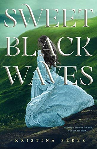 Sweet Black Waves (The Sweet Black Waves Trilogy, Bk. 1)