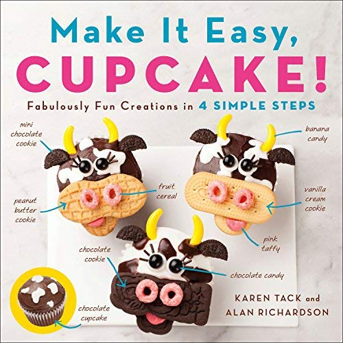Make It Easy, Cupcake!: Fabulously Fun Creations in 4 Simple Steps