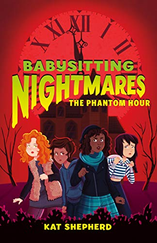 The Phantom Hour (Babysitting Nightmares, Bk. 2)