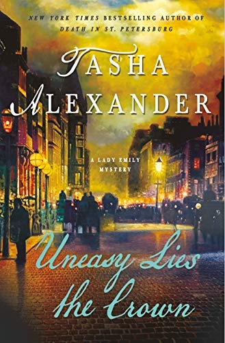 Uneasy Lies the Crown (Lady Emily Mysteries)