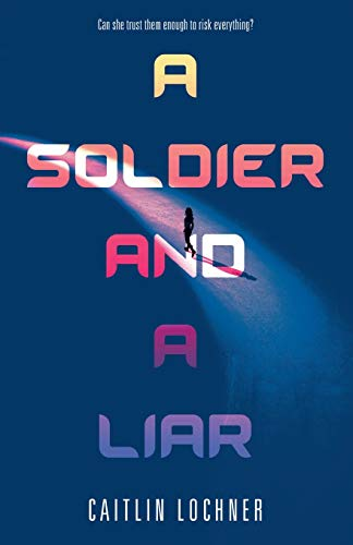 A Soldier and A Liar (Bk. 1)