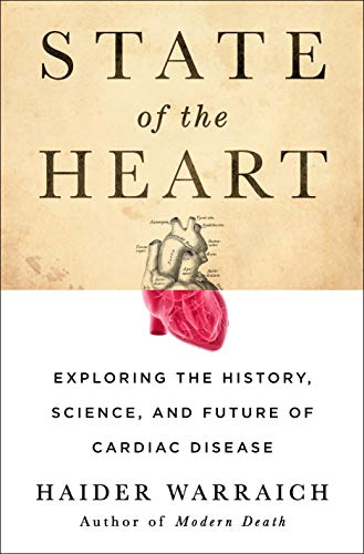 State of the Heart: Exploring the History, Science, and Future of Cardiac Disease