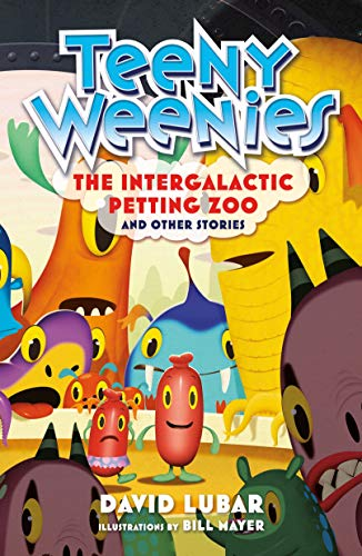 Teeny Weenies: The Intergalactic Petting Zoo and Other Stories