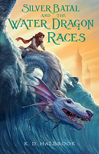 Silver Batal and the Water Dragon Races (Silver Batal, Bk 1)