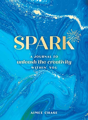 Spark: A Journal to Unleash the Creativity Within You