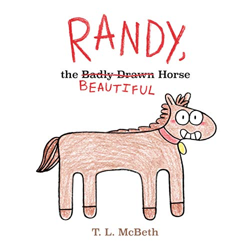 Randy, the Badly Drawn Beautiful Horse
