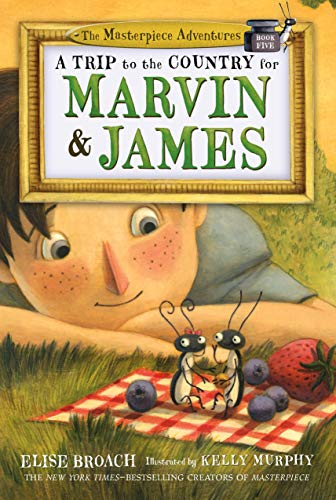 A Trip to the Country for Marvin & James (The Masterpiece Adventures, Bk. 5)
